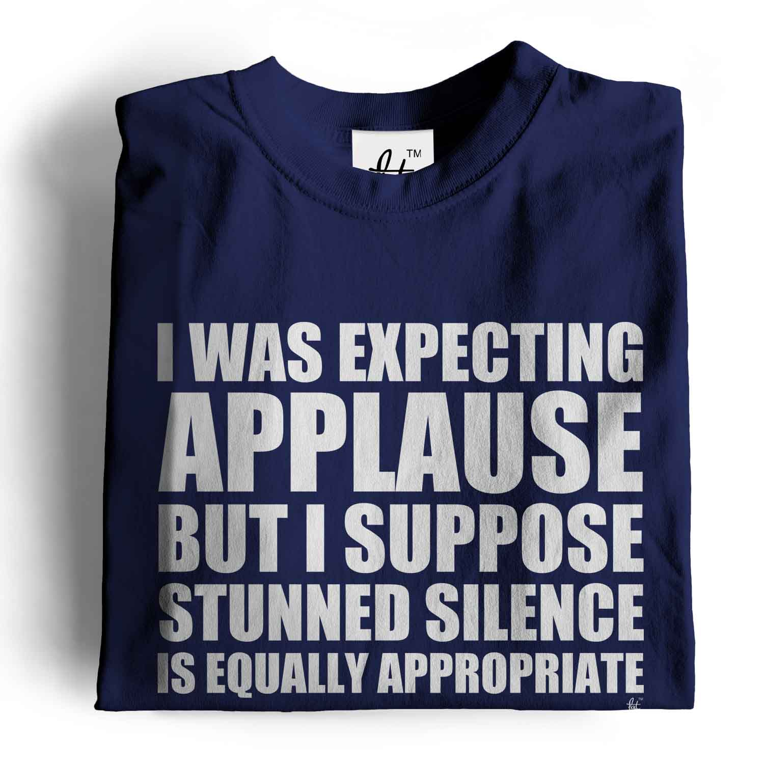 I Was Expecting Applause But Stunned Silence Big Bang Mens T-Shirt